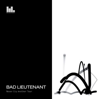 Bad Lieutenant - Never Cry Another Tear '09